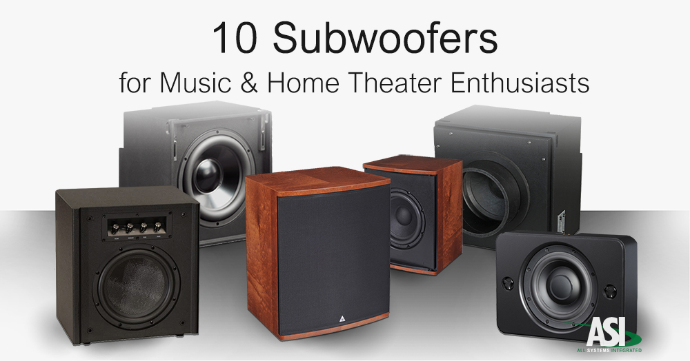 10 Subwoofers for Music and Home Theater Enthusiasts